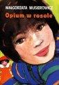 ok�adka ksi��ki - Opium w rosole - Ma�gorzata Musierowicz