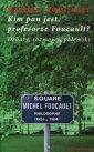 Kim pan jest, profesorze Foucault? - okładka książki