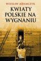 Kwiaty polskie na wygnaniu - okładka książki