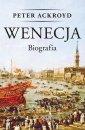 Wenecja. Biografia - Peter Ackroyd - okładka książki