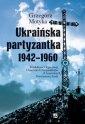 Ukraińska partyzantka 1942-1960. - okładka książki