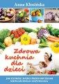 okładka książki - Zdrowa kuchnia dla dzieci
