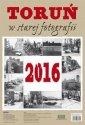 Kalendarz 2016. Toruń w starej - okładka książki