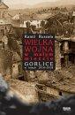 okładka książki - Wielka Wojna w małym mieście. Gorlice