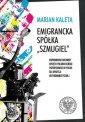 Emigrancka Spółka Szmugiel. Wspomnienia - okładka książki