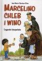 Marcelino chleb i wino. Legenda - okładka książki