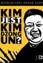 Kim jest Kim Dzong Un? - okładka książki