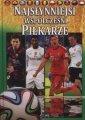 okładka książki - Najsłynniejsi współcześni piłkarze