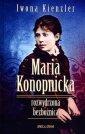 Maria Konopnicka. Rozwydrzona bezbożnica - okładka książki