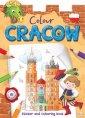 Colour Cracow. Sticker and Colouring - okładka książki