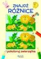 Znajdź różnice i pokoloruj zwierzątka - okładka książki