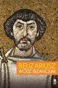 Belizariusz wódz Bizancjum - okładka książki
