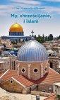 My, chrześcijanie i islam - ks. - okładka książki