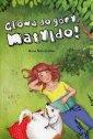 Głowa do góry, Matyldo! - okładka książki
