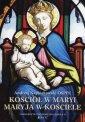 Kościół w Maryi, Maryja w Kościele - okładka książki