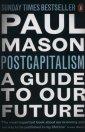 PostCapitalism. A Guide to Our - okładka książki