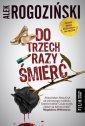 Do trzech razy śmierć - Alek Rogoziński - okładka książki