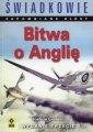 Bitwa o Anglię. Seria: Świadkowie. - okładka książki