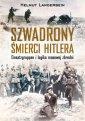Szwadrony śmierci Hitlera. Einsatzgruppen - okładka książki