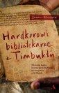 Hardkorowi bibliotekarze z Timbuktu - okładka książki