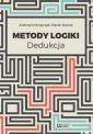 Metody logiki. Dedukcja - Andrzej - okładka książki