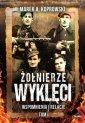 Żołnierze Wyklęci. Wspomnienia - okładka książki