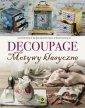 Decoupage. Motywy klasyczne i nowoczesne - okładka książki