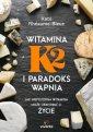 Witamina K2 i paradoks wapnia. - okładka książki