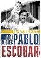 Mój ojciec Pablo Escobar - okładka książki