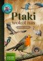 Ptaki wokół nas. Młody obserwator - okładka książki