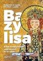Bazylisa. Świat bizantyńskich cesarzowych - okładka książki