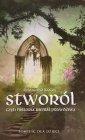 Stworól - czyli historia niemal - okładka książki