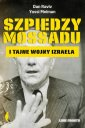 Szpiedzy Mossadu i tajne wojny - okładka książki