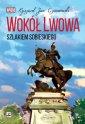 Wokół Lwowa. Szlakiem Sobieskiego - okładka książki