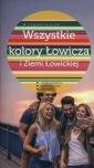 Wszystkie kolory Łowicza i Ziemi - okładka książki