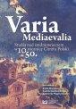 Varia Mediaevalia. Studia nad średniowieczem - okładka książki