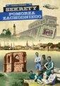 Sekrety Pomorza Zachodniego - okładka książki
