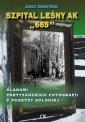 Szpital leśny AK 665. Śladami partyzanckich - okładka książki