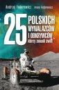 25 polskich wynalazców i odkrywców, - okładka książki