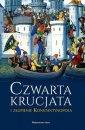 Czwarta krucjata i złupienie Konstantynopolu - okładka książki