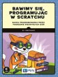 Bawimy się, programując w Scratchu. - okładka książki