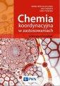 Chemia koordynacyjna w zastosowaniach - okładka książki