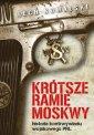 Krótsze ramię Moskwy. Historia - okładka książki