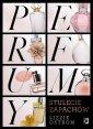 Perfumy. Stulecie zapachów - okładka książki