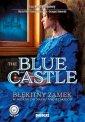 The Blue Castle. Błękitny zamek - okładka książki