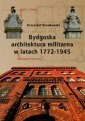 Bydgoska architektura militarna - okładka książki