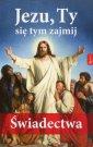 Jezu, Ty się tym zajmij. Świadectwa - okładka książki