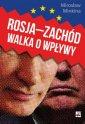 Rosja - Zachód. Walka o wpływy - okładka książki