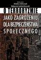 O terroryzmie jako zagrożeniu dla - okładka książki