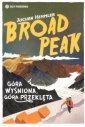 Broad Peak. Góra wyśniona, góra - okładka książki